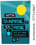 with sunrise  you rise   flat... | Shutterstock .eps vector #577114867