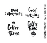 coffee time. lettering set | Shutterstock .eps vector #577130113