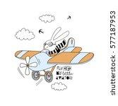 bunny pilot flying plane   kid... | Shutterstock .eps vector #577187953