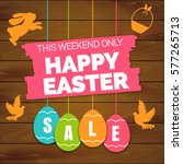 happy easter sale offer  banner ... | Shutterstock .eps vector #577265713