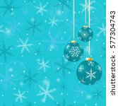christmas card with balls and... | Shutterstock . vector #577304743