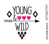 young and wild subtitle with... | Shutterstock .eps vector #577307797
