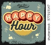 happy hour new age 50s vintage... | Shutterstock .eps vector #577315147