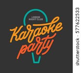 karaoke party lettering... | Shutterstock .eps vector #577622533