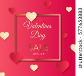 valentines day sale background  ... | Shutterstock .eps vector #577653883