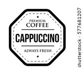 coffee cappuccino vintage stamp | Shutterstock .eps vector #577681207