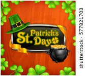 st. patrick. s day vintage... | Shutterstock .eps vector #577821703