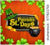st. patrick. s day vintage... | Shutterstock .eps vector #577821703