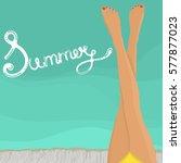 female legs on the beach.... | Shutterstock .eps vector #577877023