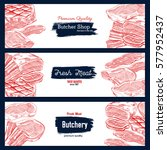fresh meat  butcher shop banner ... | Shutterstock .eps vector #577952437
