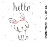Stock vector cute postcard with funny rabbit card with hello text for little girl template for your design 578184187