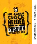 no alarm clock needed  my... | Shutterstock .eps vector #578252533