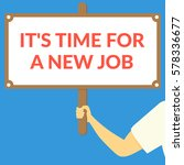 it's time for a new job. hand... | Shutterstock .eps vector #578336677