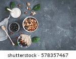 healthy breakfast with muesli ... | Shutterstock . vector #578357467