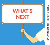 what's next. hand holding... | Shutterstock .eps vector #578484067