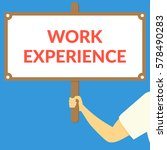 work experience. hand holding... | Shutterstock .eps vector #578490283