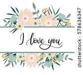 i love you hand lettering... | Shutterstock .eps vector #578636347