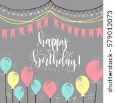 happy birthday  calligraphy... | Shutterstock .eps vector #579012073