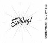 hello spring inscription with... | Shutterstock .eps vector #579194113