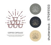 coffee capsules vector line... | Shutterstock .eps vector #579395503