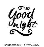 good night. hand drawn... | Shutterstock .eps vector #579923827