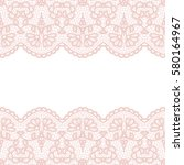 lace border. vector... | Shutterstock .eps vector #580164967
