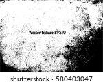grunge textures. vector | Shutterstock .eps vector #580403047