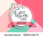 happy mother's day layout... | Shutterstock .eps vector #580413673