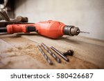 drill and set of drill tools... | Shutterstock . vector #580426687