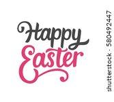 happy easter typography poster... | Shutterstock .eps vector #580492447