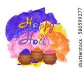 happy holi celebration... | Shutterstock .eps vector #580599277