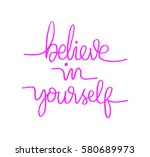 believe in yourself. hand... | Shutterstock .eps vector #580689973
