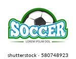 football  soccer club vector... | Shutterstock .eps vector #580748923