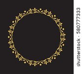 gold round frame with floral... | Shutterstock .eps vector #580777333
