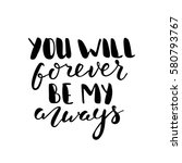 you will forever be my always.... | Shutterstock .eps vector #580793767