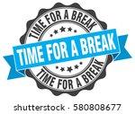 time for a break. stamp.... | Shutterstock .eps vector #580808677