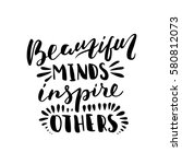 beautiful minds inspire others. ... | Shutterstock .eps vector #580812073