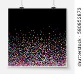 confetti poster on binder clips.... | Shutterstock .eps vector #580852873