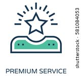 premium service vector icon | Shutterstock .eps vector #581084053