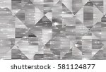 abstract background. grey... | Shutterstock . vector #581124877