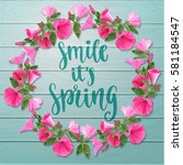 hello spring. handwritten... | Shutterstock .eps vector #581184547