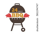 barbecue or grill party vector... | Shutterstock .eps vector #581194747