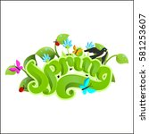 fresh spring calligraphic with... | Shutterstock .eps vector #581253607
