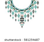 geometric ethnic pattern neck... | Shutterstock .eps vector #581254687