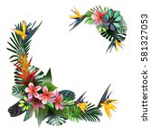 composition of tropical ... | Shutterstock .eps vector #581327053