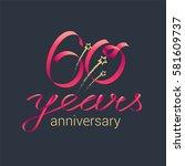 60 years anniversary vector... | Shutterstock .eps vector #581609737