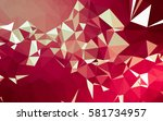 abstract low poly background ... | Shutterstock . vector #581734957
