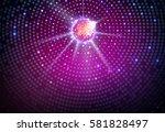 disco ball background. disco... | Shutterstock .eps vector #581828497
