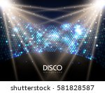 disco abstract background.... | Shutterstock .eps vector #581828587