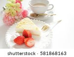cheese cake and strawberry with ... | Shutterstock . vector #581868163